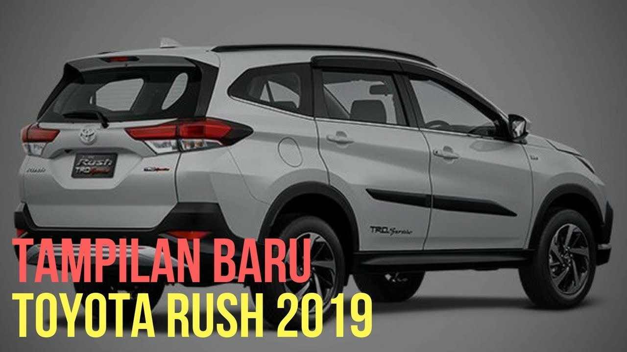 Model Baru All New Toyota RUSH 2019 2020 YouTube