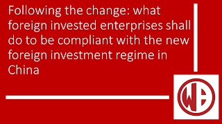 What foreign invested enterprises shall do to be compliant with the new foreign investment