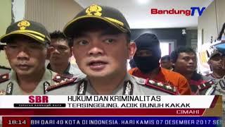 Tersinggung, Adik Bunuh Kakak  | SBR | BANDUNG TV