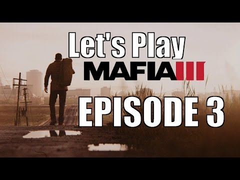 "Let's Play Mafia 3 Ep3:""Like a Rambo!"""