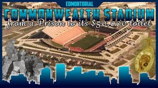 Commonwealth Stadium in Edmonton: Prisons, Coal, and a $50,000 Washroom - Edmontorial