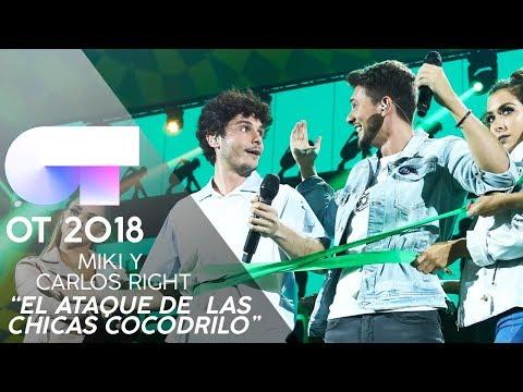"""""""EL ATAQUE DE LAS CHICAS COCODRILO"""" - CARLOS RIGHT y MIKI   Gala 1   OT 2018 Mp3"""