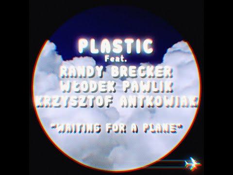 Plastic - Waiting For A Plane - feat. Randy Brecker, Włodek Pawlik, Krzysztof Antkowiak (Lyric Video)