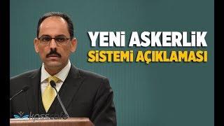 Cumhurbaşkanlığı Sözcüsü İbrahim Kalın'dan Yeni Askerlik Sistemi Açıklaması