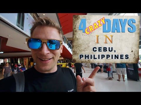 4 Crazy Days in Cebu, Philippines