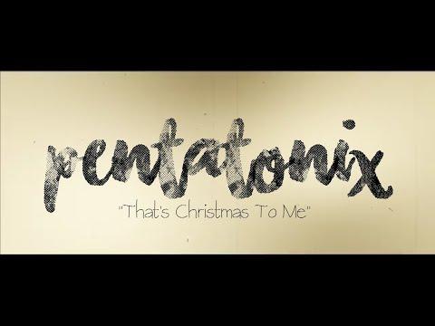 PENTATONIX - THAT'S CHRISTMAS TO ME (LYRICS)