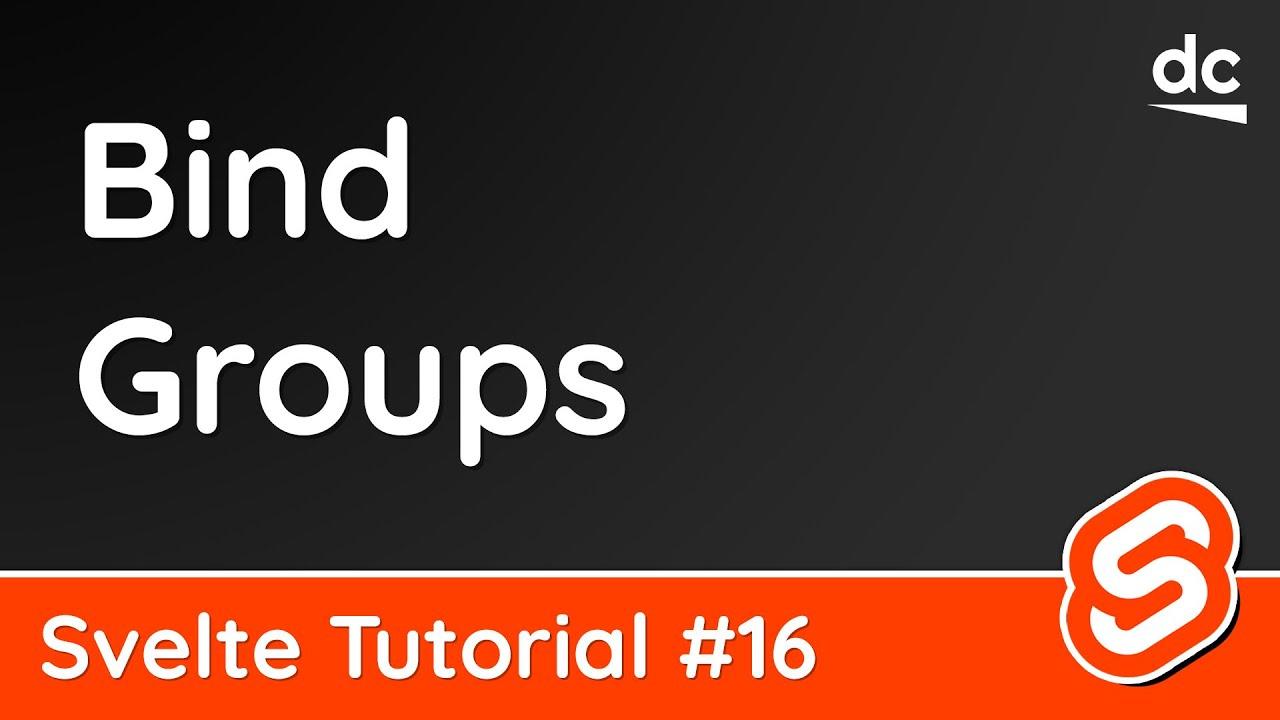 Svelte Tutorial - Bind Groups & Multiple Bindings