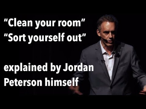 "Jordan Peterson explains the REAL meaning of ""clean your room"" and ""sort yourself out"""