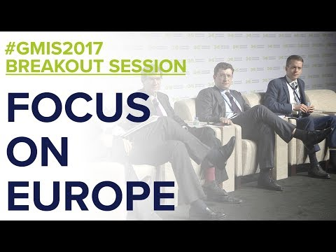 Focus on Europe - GMIS 2017 Day 1