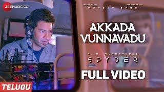 Akkada Vunnavadu(Telugu) Full |Spyder |Mahesh Babu, Rakul Preet |AR Murugadoss |Harris Jayaraj