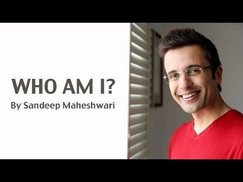 WHO AM I? By Sandeep Maheshwari (in Hindi)