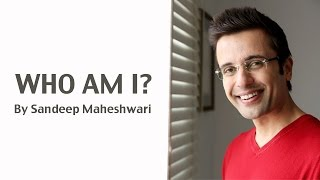 WHO AM I? By Sandeep Maheshwari (in Hindi)