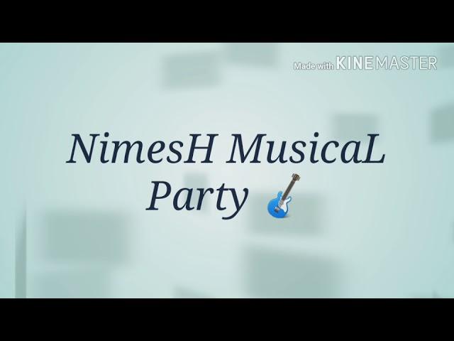 Gamthi desi music. NimesH MusicaL Party 🎸 9537286012 #1