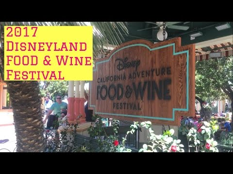 2017 Disney Food and Wine Festival. California Adventure Sip and Savor Pass