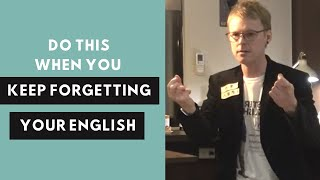 What can I do if I kept forgetting my English vocabulary?