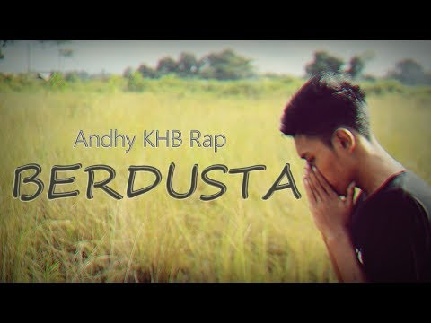 Andhy KHB Rap - Berdusta [Official Video]