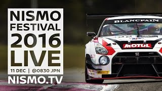 Nismo Festival 2016 - LIVE - Program and Live studio with English Commentary - LIVE CAM