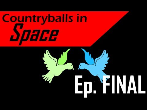 Countryballs in Space - Episode 20 (Part 3/3) - Over at last