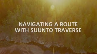 Suunto Traverse: Navigating a route
