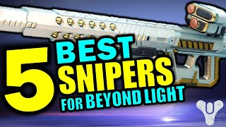 Top 5 BEST SNIPERS for Destiny 2: Beyond Light