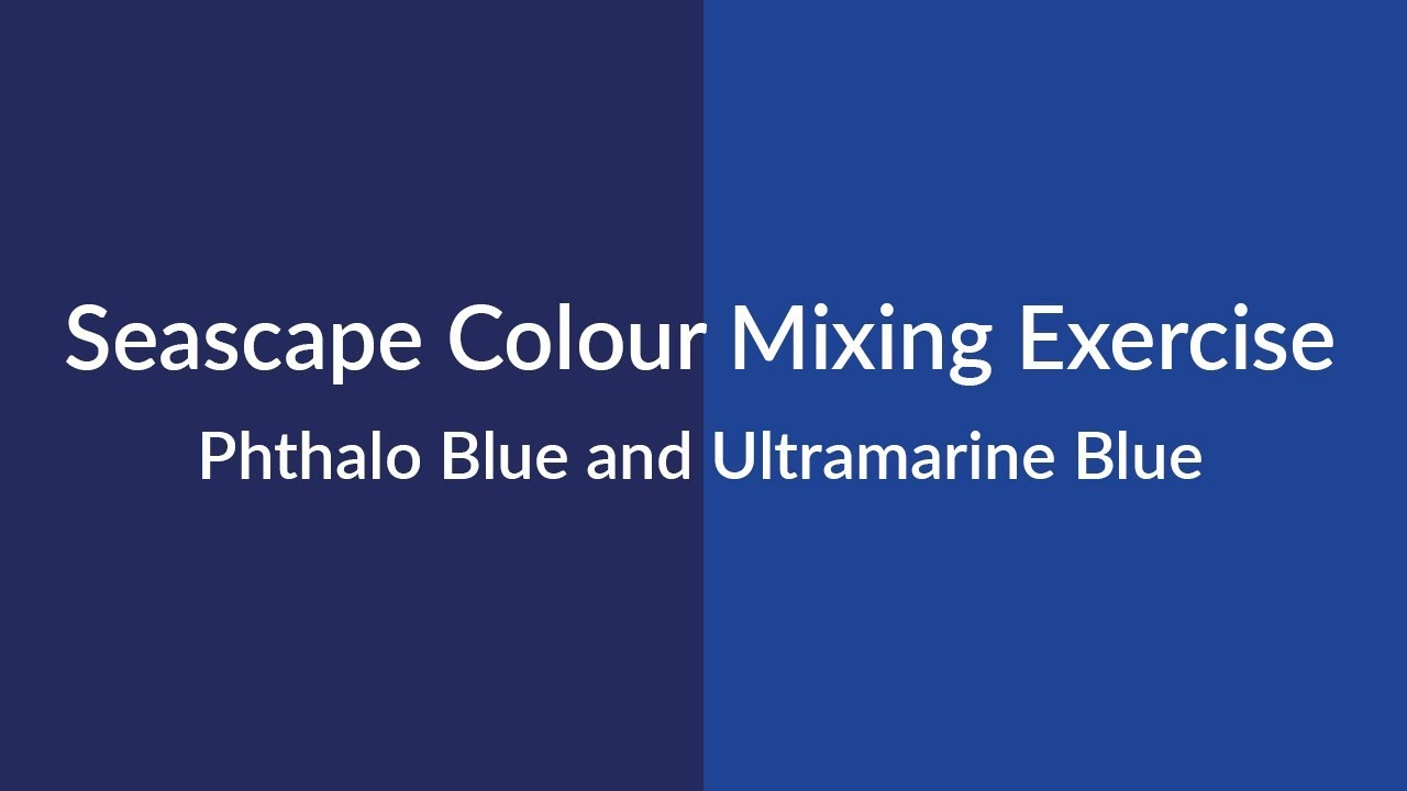 Colour Mixing Exercise For A Seascape Painting Using Phthalo Blue