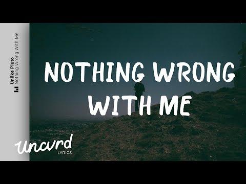 Unlike Pluto - Nothing Wrong With Me (Lyrics / Lyric Video)