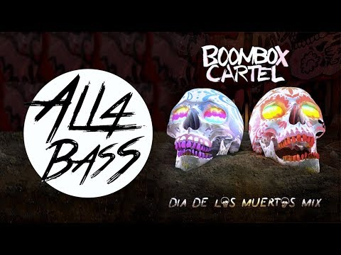 Boombox Cartel - DIA DE LOS MUERTOS MIX (BASS BOOSTED)