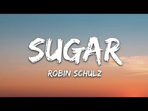 Robin Schulz - Sugar (Lyrics) Feat. Francesco Yates