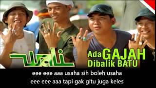 Lirik Lagu Wali Band Terbaru Ada Gajah Di Balik Batu