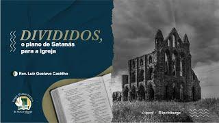 DIVIDIDOS - O Plano de Satanás para a Igreja