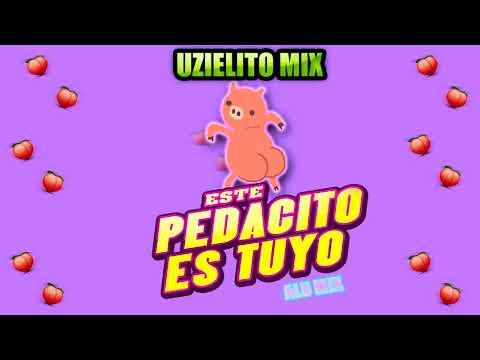 Este pedacito es Tuyo-UZIELITO MIX(Alu Mix)