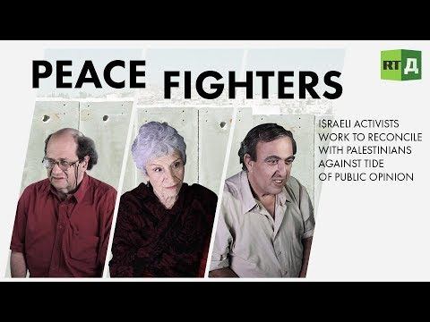 Peace Fighters: Israeli peace activists work to reconcile with Palestinians