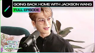 Going Back Home with Jackson Wang | GET REAL Ep. #34