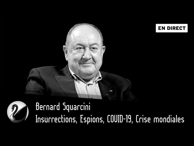 Insurrections, Espions, COVID-19, Crise mondiales. Bernard Squarcini [EN DIRECT]
