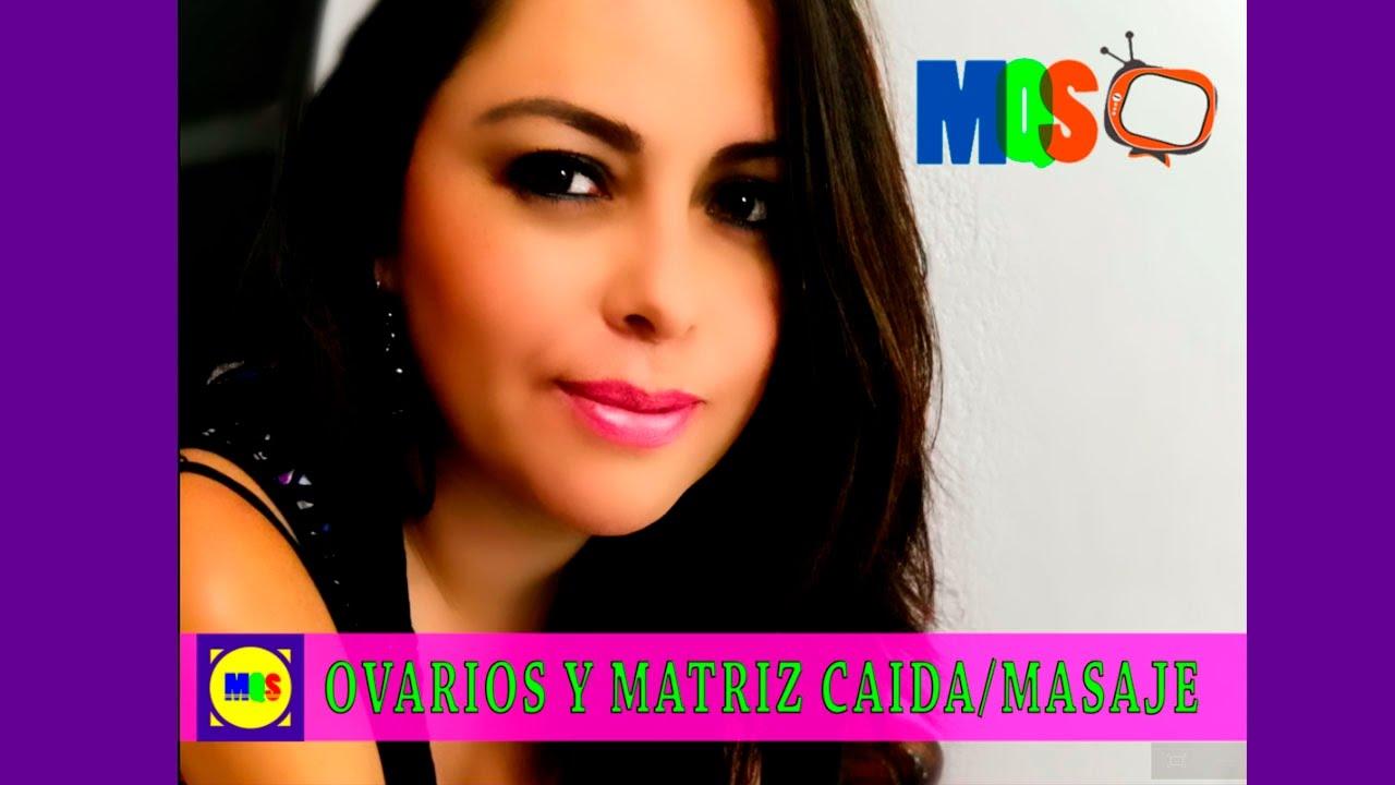 Matriz Caida Y Ovariosmasaje Tradicional Mexicano Youtube