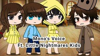 Mono's Voice    Ft. Little Nightmares Kids    Gacha Skit