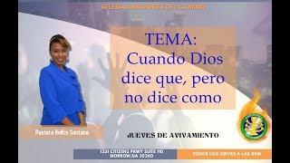 A.D.C Cuando Dios dice que, pero no dice como (Pastora Belkis Santana)