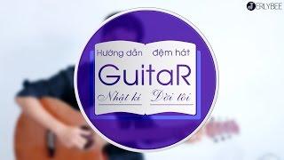 [GUITAR]-Nhật Ký Đời Tôi-Hướng dẫn đệm hát Guitar-[Full]