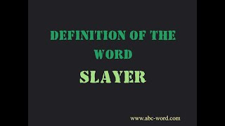 "Definition of the word ""Slayer"""