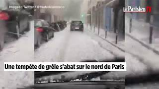 Orages de grêle à Paris : de nombreuses rues inondées dans le nord