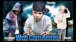 Web Cam - Farruko Ft Arcangel & Kendo Kaponi