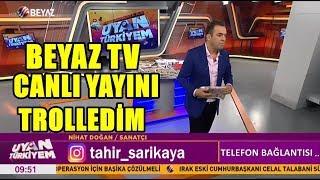 BEYAZTV CANLI YAYINI ARADIM SUNUCUYU TROLLEDİM !
