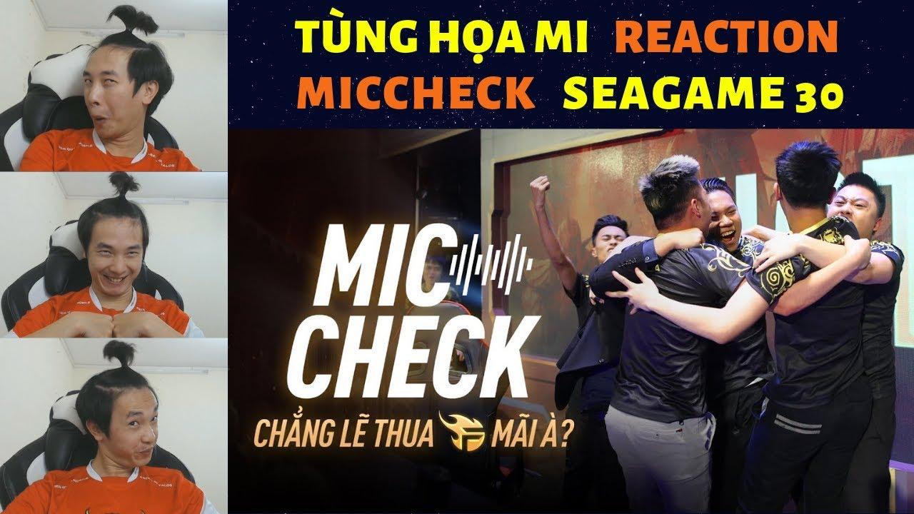 Reaction MicCheck SEAGAME 30: XUÂN BÁCH XIN MỘT LẦN ĐƯỢC KHÓC???? | Tùng Họa Mi Reaction