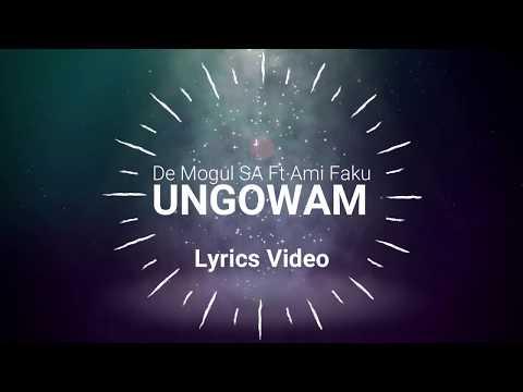 de-mogul-sa-ft.-ami-faku---ungowam-(official-lyric-video)