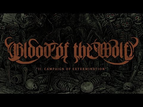 BLOOD OF THE WOLF - II: CAMPAIGN OF EXTERMINATION (OFFICIAL ALBUM STREAM 2018)