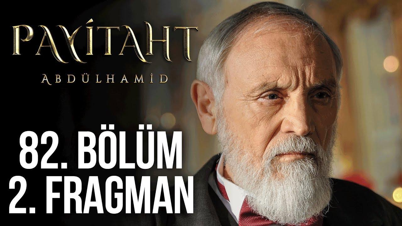 Payitaht Abdülhamid 82. Bölüm 2. Tanıtım!