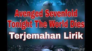 Download lagu Avenged Sevenfold - Tonight The World Dies (terjemahan lirik)
