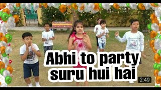 ||# ABHI TOH PARTY SHURU HUI HAI #|| KIDS DANCE GROUP || CHOREOGRAPHY BY || SONALI APNE DANCE CLASSE