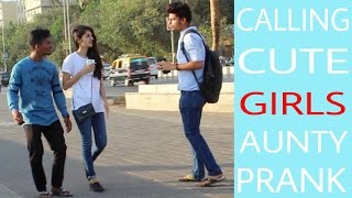 "Calling Cute Girl's ""AUNTY"" Prank 
