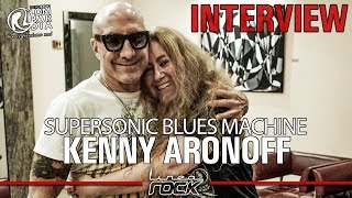 KENNY ARONOFF - Supersonic Blues Machine interview @Linea Rock 2018 by Barbara Caserta